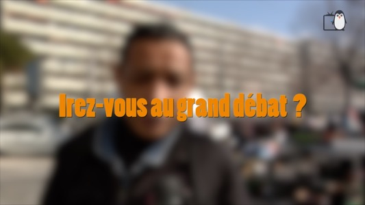 Grand débat : micro-trottoir 20.02.2019